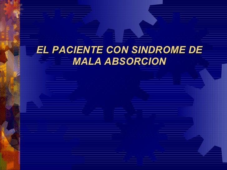 EL PACIENTE CON SINDROME DE MALA ABSORCION
