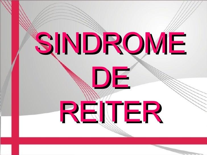 SINDROME DE REITER SINDROME DE REITER