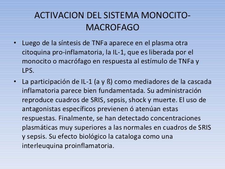 ACTIVACION DEL SISTEMA MONOCITO-MACROFAGO <ul><li>Luego de la síntesis de TNFa aparece en el plasma otra citoquina pro-inf...