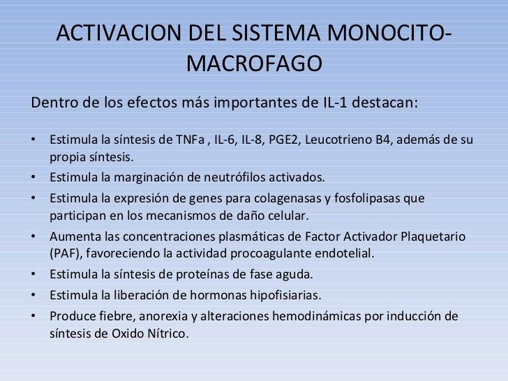 ACTIVACION DEL SISTEMA MONOCITO-MACROFAGO <ul><li>Dentro de los efectos más importantes de IL-1 destacan: </li></ul><ul><l...