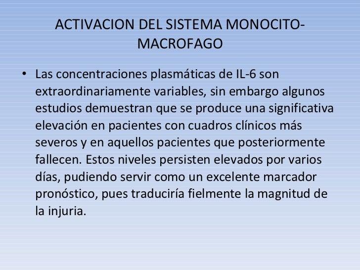 ACTIVACION DEL SISTEMA MONOCITO-MACROFAGO <ul><li>Las concentraciones plasmáticas de IL-6 son extraordinariamente variable...