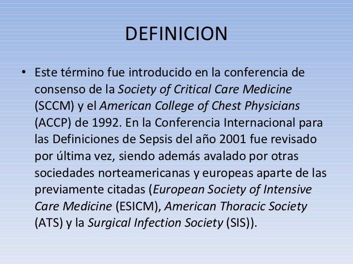 DEFINICION <ul><li>Este término fue introducido en la conferencia de consenso de la  Society of Critical Care Medicine  (S...