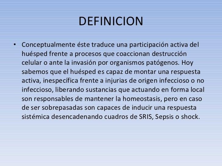 DEFINICION <ul><li>Conceptualmente éste traduce una participación activa del huésped frente a procesos que coaccionan dest...