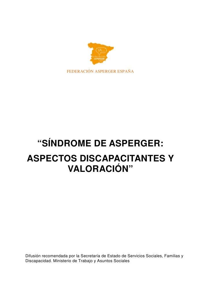 """FEDERACIÓN ASPERGER ESPAÑA      """"SÍNDROME DE ASPERGER:ASPECTOS DISCAPACITANTES Y       VALORACIÓN""""Difusión recomendada por..."""