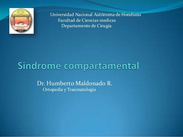 Universidad Nacional Autónoma de Honduras Facultad de Ciencias medicas Departamento de Cirugía  Dr. Humberto Maldonado R. ...