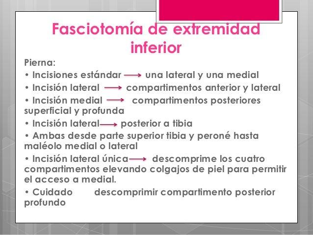 Fasciotomía de extremidad              superiorBrazo:• Incisiones estándar      lateral y medial, rectas• Incisión lateral...