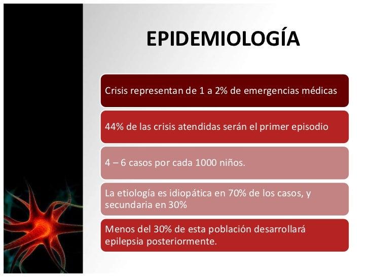 EPIDEMIOLOGÍACrisis representan de 1 a 2% de emergencias médicas44% de las crisis atendidas serán el primer episodio4 – 6 ...
