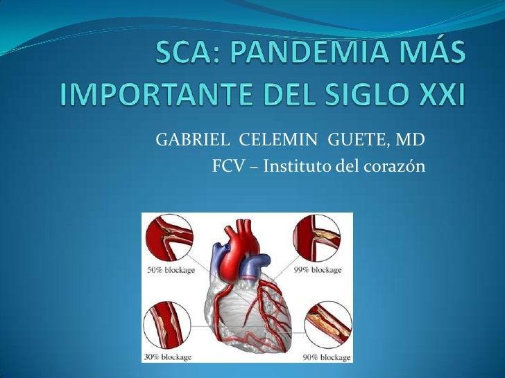 GABRIEL CELEMIN GUETE, MD     FCV – Instituto del corazón