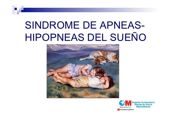 SINDROME DE APNEAS-HIPOPNEAS DEL SUEÑO