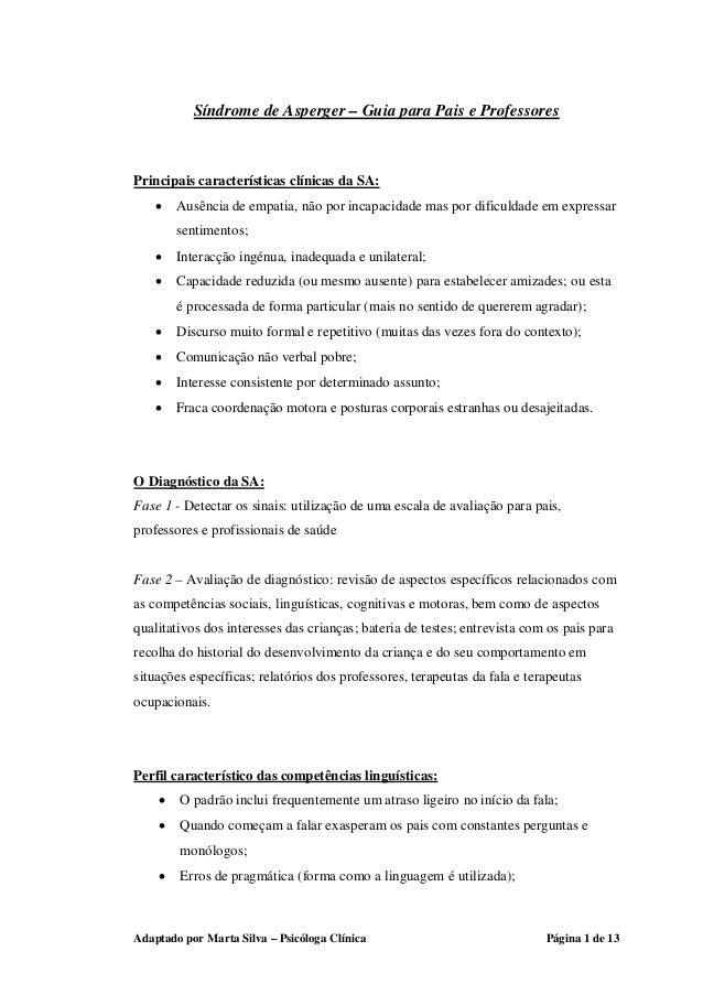Adaptado por Marta Silva – Psicóloga Clínica Página 1 de 13 Síndrome de Asperger – Guia para Pais e Professores Principais...