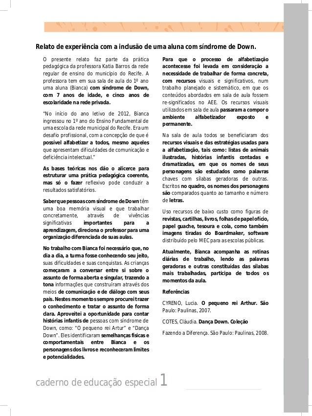 caderno de educação especial 1 Relato de experiência com a inclusão de uma aluna com síndrome de Down. O presente relato f...