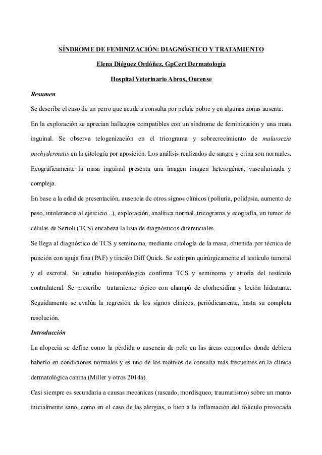 SÍNDROME DE FEMINIZACIÓN: DIAGNÓSTICO Y TRATAMIENTO Elena Diéguez Ordóñez, GpCert Dermatología Hospital Veterinario Abros,...