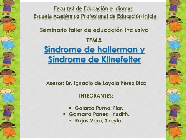 Facultad de Educación e Idiomas Escuela Académico Profesional de Educación Inicial Seminario taller de educación inclusiva...