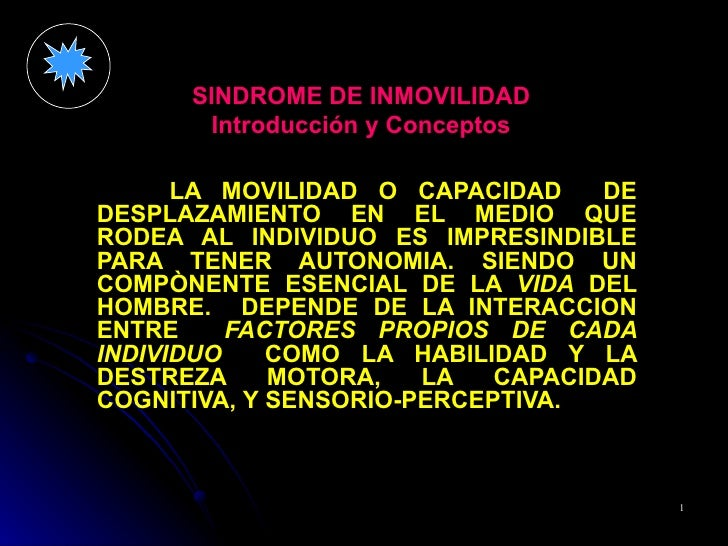 SINDROME DE INMOVILIDAD Introducción y Conceptos LA MOVILIDAD O CAPACIDAD  DE DESPLAZAMIENTO EN EL MEDIO QUE RODEA AL INDI...