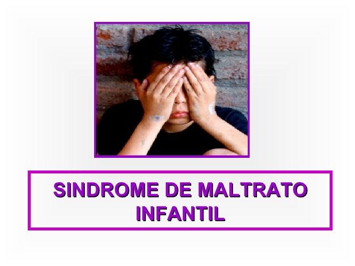 SINDROME DE MALTRATO INFANTIL