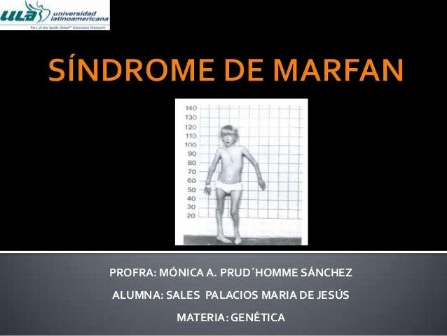 PROFRA: MÓNICA A. PRUD´HOMME SÁNCHEZALUMNA: SALES PALACIOS MARIA DE JESÚSMATERIA: GENÉTICA