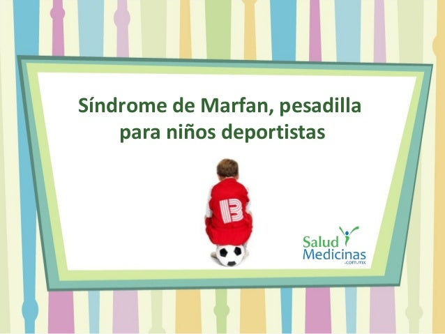 Síndrome de Marfan, pesadilla para niños deportistas