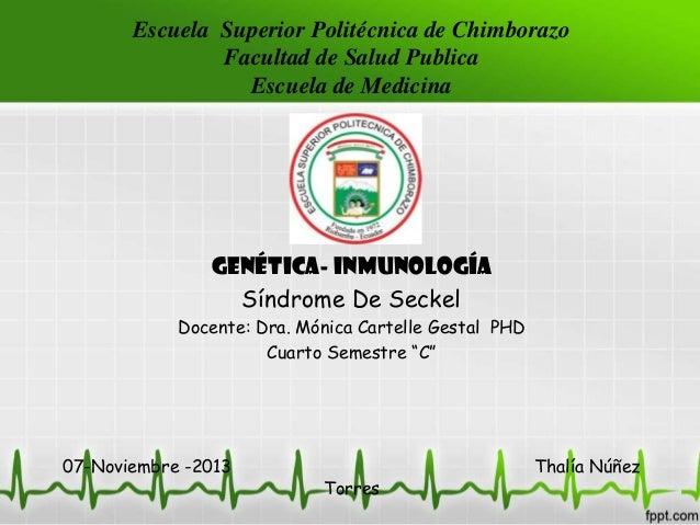 Escuela Superior Politécnica de Chimborazo Facultad de Salud Publica Escuela de Medicina  Genética- Inmunología Síndrome D...