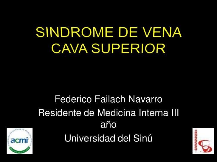 Federico Failach NavarroResidente de Medicina Interna III             año     Universidad del Sinú