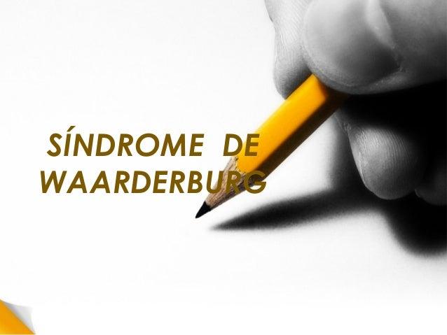 SÍNDROME DE WAARDERBURG