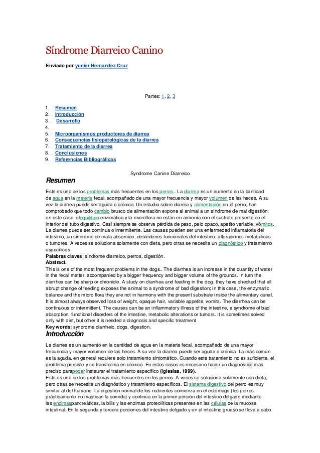 Síndrome Diarreico Canino Enviado por yunier Hernandez Cruz  Partes: 1, 2, 3 1. 2. 3. 4. 5. 6. 7. 8. 9.  Resumen Introducc...