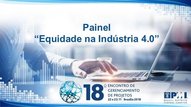 "Painel ""Equidade na Indústria 4.0"""