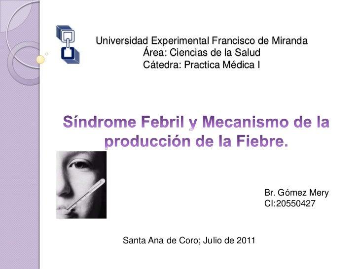 Universidad Experimental Francisco de Miranda          Área: Ciencias de la Salud          Cátedra: Practica Médica I     ...