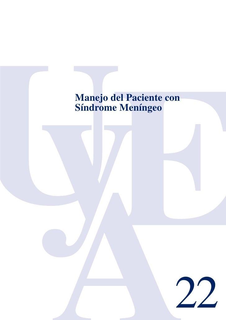 Manejo del Paciente conSíndrome Meníngeo                     22