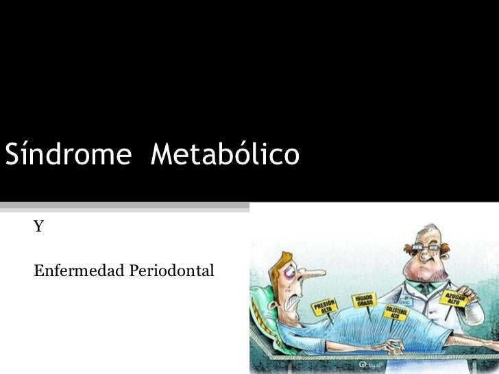 Síndrome Metabólico Y Enfermedad Periodontal