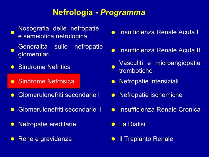 Nefrologia -  Programma Nosografia delle nefropatie e semeiotica nefrologica Insufficienza Renale Acuta I   • • Generalità...