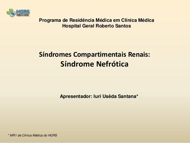 Programa de Residência Médica em Clínica Médica                            Hospital Geral Roberto Santos                  ...