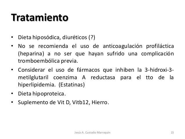 Tratamiento• Dieta hiposódica, diuréticos (?)• No se recomienda el uso de anticoagulación profiláctica  (heparina) a no se...