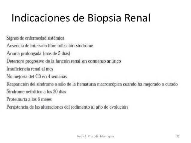 Indicaciones de Biopsia Renal             Jesús A. Custodio Marroquín   33