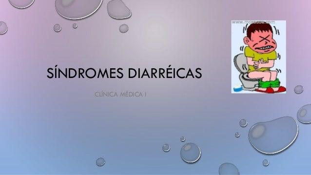 SÍNDROMES DIARRÉICAS CLÍNICA MÉDICA I