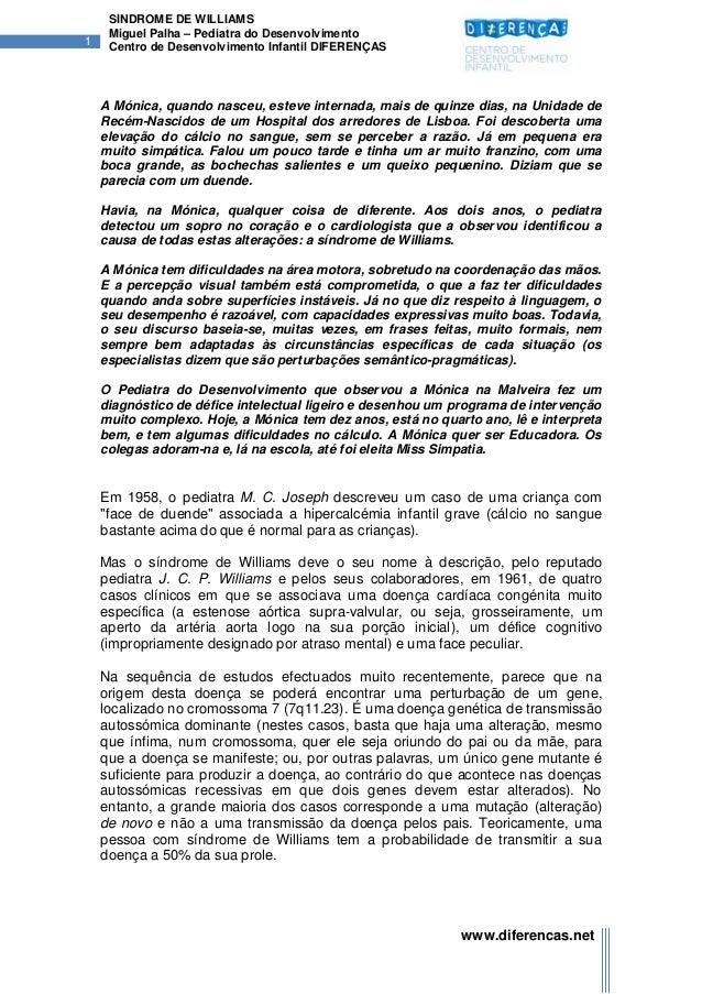 SÍNDROME DE WILLIAMS     Miguel Palha – Pediatra do Desenvolvimento1    Centro de Desenvolvimento Infantil DIFERENÇAS    A...