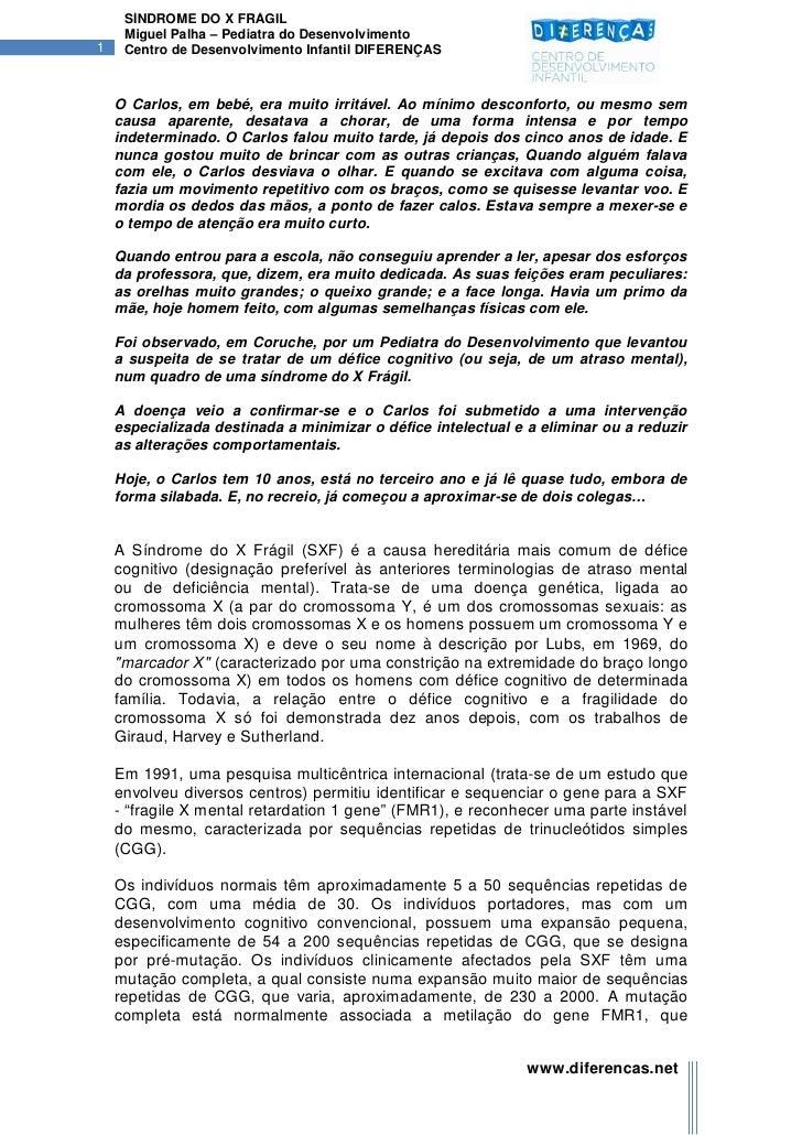 SÍNDROME DO X FRÁGIL     Miguel Palha – Pediatra do Desenvolvimento1    Centro de Desenvolvimento Infantil DIFERENÇAS    O...