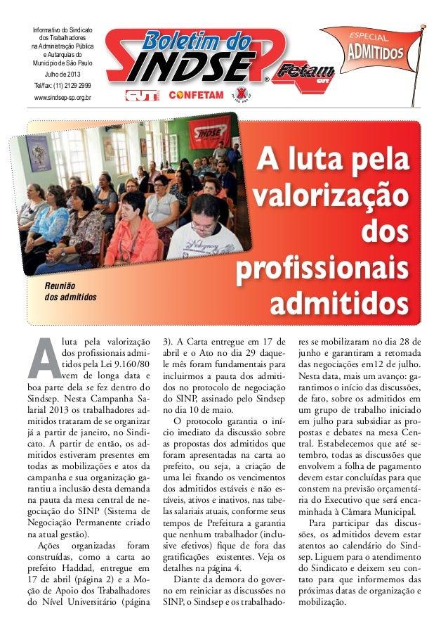 ® Informativo do Sindicato dos Trabalhadores na Administração Pública e Autarquias do Município de São Paulo Julho de 2013...