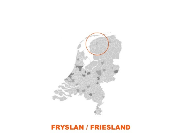 FRYSLAN / FRIESLAND • originates from Frisian Kingdom • for centuries long surrounded by enemies: neighbors & nature • lea...