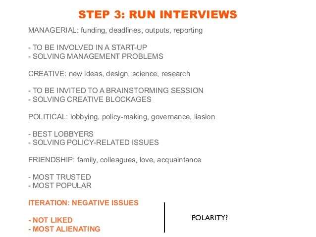 STEP 3: RUN INTERVIEWS 100 RELATIONSHIPS TO BE ASSESSED PER QUESTION X 8 QUESTIONS