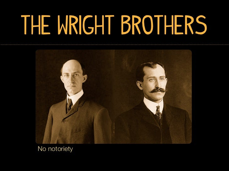 The Wright Brothers No notoriety