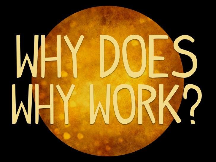 Why doesWhy work?