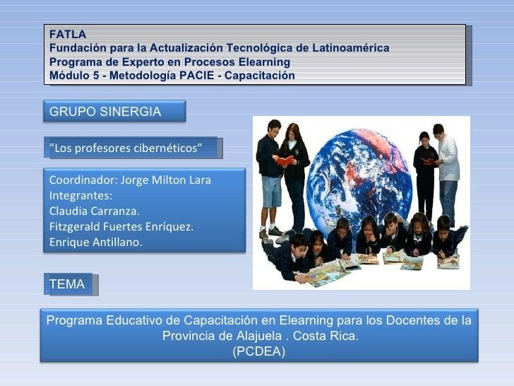FATLA Fundación para la Actualización Tecnológica de Latinoamérica Programa de Experto en Procesos Elearning Módulo 5 - Me...