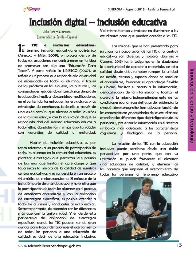 SINERGIA - Agosto 2015 - Revista Semestral 15www.telebachilleratoenchiapas.gob.mx Julio Cabero Almenara (Universidad de Se...