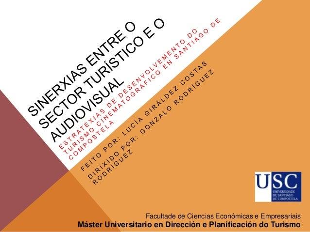Facultade de Ciencias Económicas e Empresariais Máster Universitario en Dirección e Planificación do Turismo
