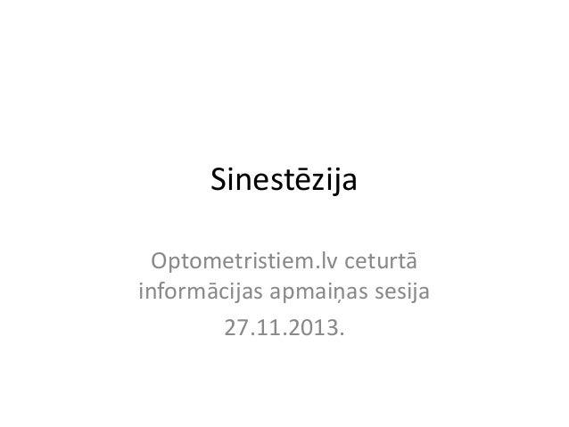 Sinestēzija Optometristiem.lv ceturtā informācijas apmaiņas sesija 27.11.2013.