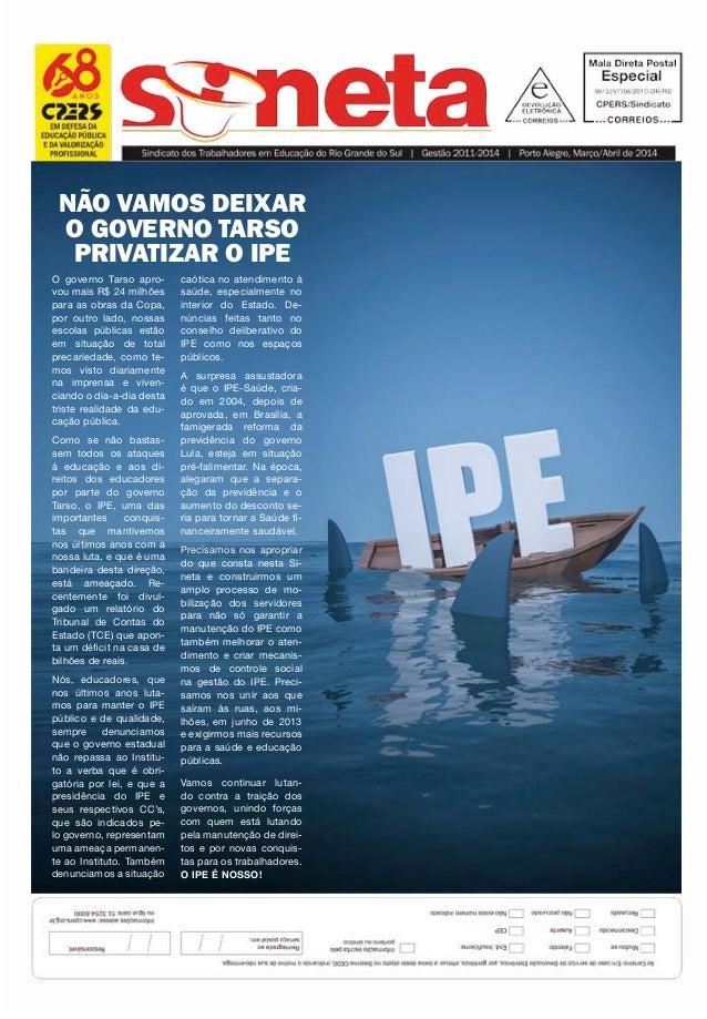 Não vamos deixar o GOVERNO TARSO PRIVATIZAR O IPE O governo Tarso apro- vou mais R$ 24 milhões para as obras da Copa, por ...