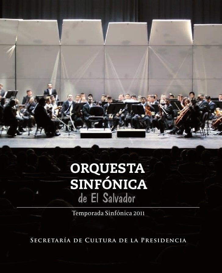 ORQUESTA          SINFÓNICA           de El Salvador          Temporada Sinfónica 2011Secretaría de Cultura de la Presiden...