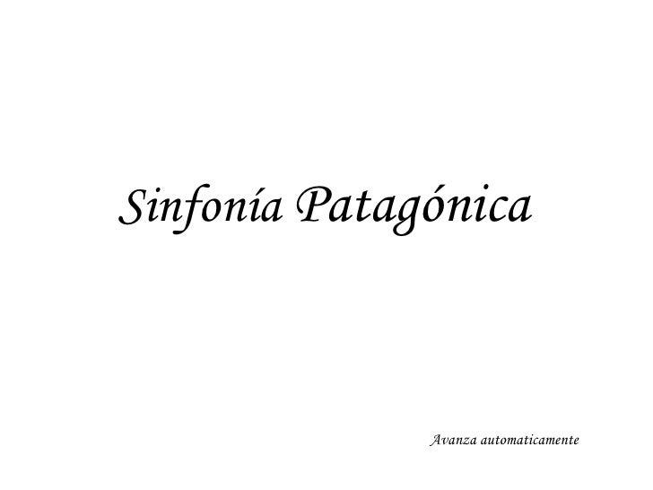 Sinfonía  Patagónica Avanza automaticamente