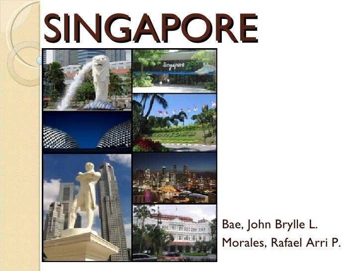 SINGAPORE Bae, John Brylle L. Morales, Rafael Arri P.