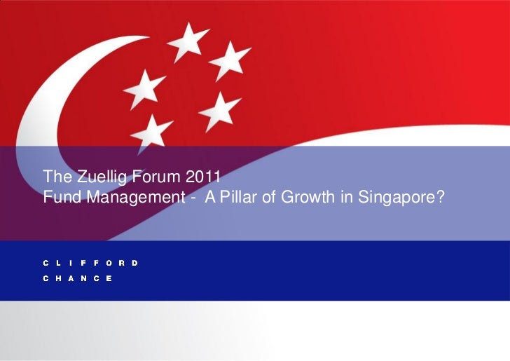 The Zuellig Forum 2011Fund Management - A Pillar of Growth in Singapore?                                               Cli...